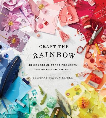 Craft the Rainbow by Brittany Watson Jepsen