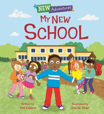 New Adventures: My New School by Tom Easton