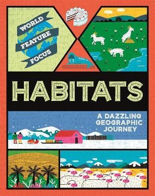 World Feature Focus: Habitats book