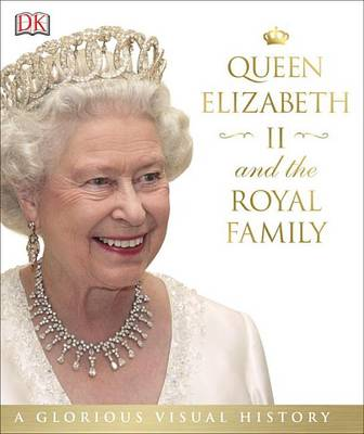 Queen Elizabeth II and the Royal Family by DK Publishing