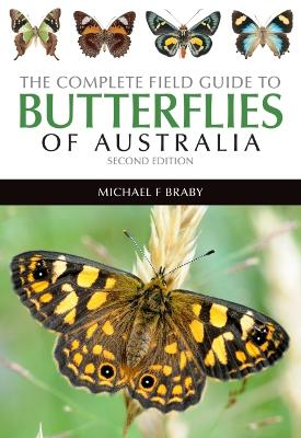 Complete Field Guide to the Butterflies of Australia by Michael F. Braby