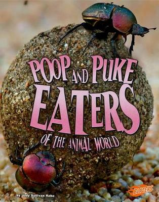 Poop and Puke Eaters of the Animal World book