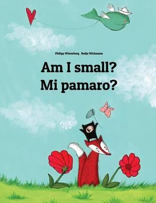 Am I Small? Mi Pamaro? by Philipp Winterberg