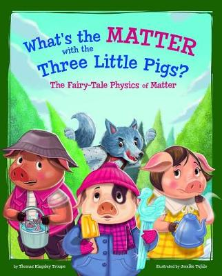 What's the Matter with the Three Little Pigs? by Thomas Kingsley Troupe