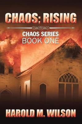Chaos; Rising by Harold M Wilson