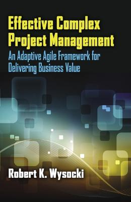 Effective Complex Project Management by Robert K. Wysocki
