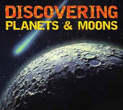 Discovering Planets and Moons by Applesauce Press