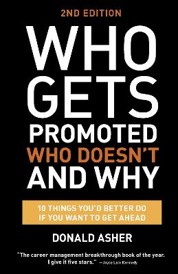 Who Gets Promoted, Who Doesn't, And Why, Second Edition book