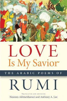 Love Is My Savior by Rumi