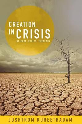 Creation in Crisis by Joshtrom Kureethadam