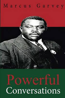 Powerful Conversations by Marcus Garvey
