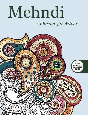 Mehndi: Coloring for Artists by Skyhorse Publishing