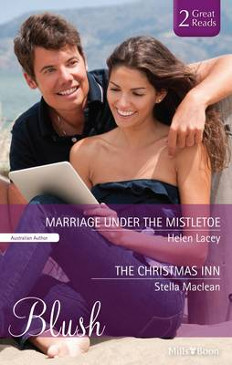Marriage Under The Mistletoe/the Christmas Inn by Lacey, Stella Maclean Helen