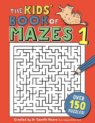 The Kids' Book of Mazes 1 by Gareth Moore