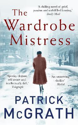 The Wardrobe Mistress by Patrick McGrath