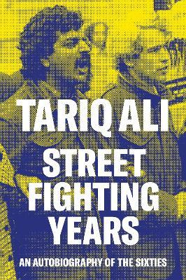 Street-Fighting Years by Tariq Ali