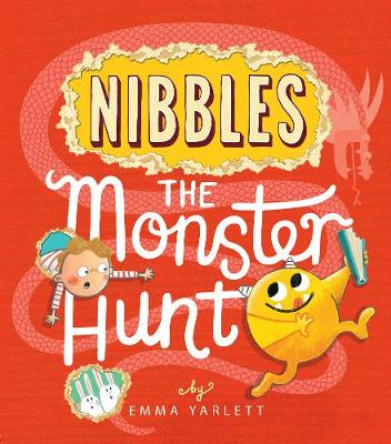 Nibbles the Monster Hunt by Emma Yarlett