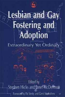 Lesbian and Gay Fostering and Adoption by Janet McDermott