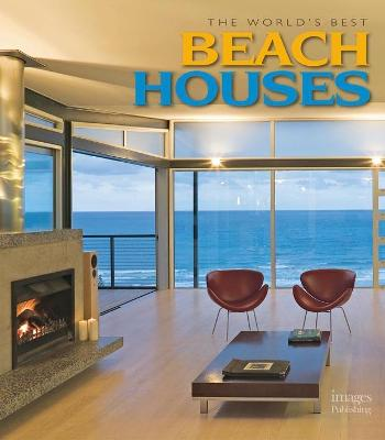 World's Best Beach Houses by The Images Publishing Group Pty Ltd, Australia