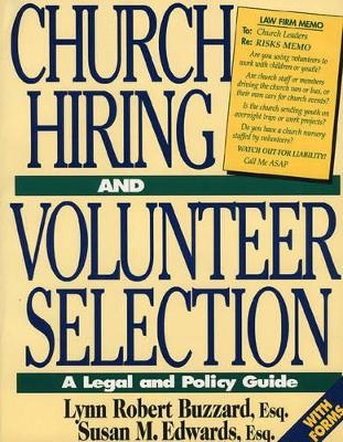 Church Hiring and Volunteer Selection by Lynn R. Buzzard
