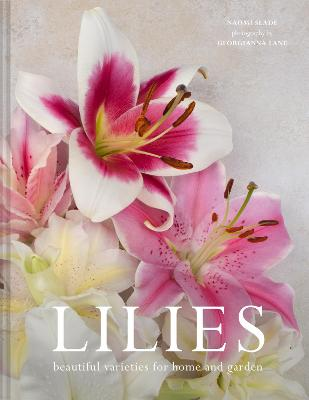 Lilies: Beautiful varieties for home and garden book