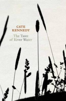 The Taste of River Water by Cate Kennedy