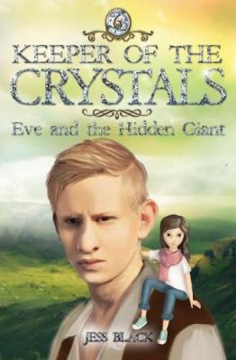 Keeper of the Crystals: #6 Eve and the Hidden Giant by Black,Jess