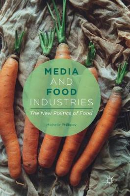 Media and Food Industries by Michelle Phillipov