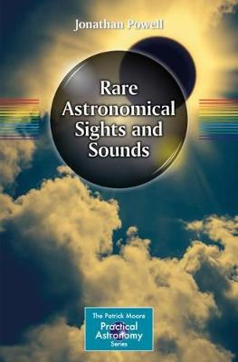 Rare Astronomical Sights and Sounds by Jonathan Powell