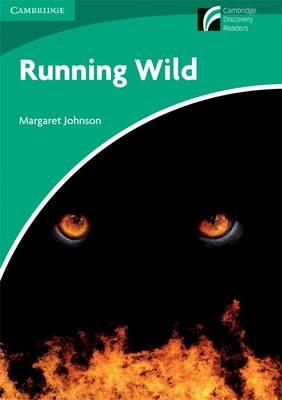 Running Wild Level 3 Lower-intermediate American English by Margaret Johnson