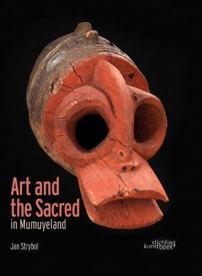 Art and the Sacred in Mumuyeland by Jan Strybol