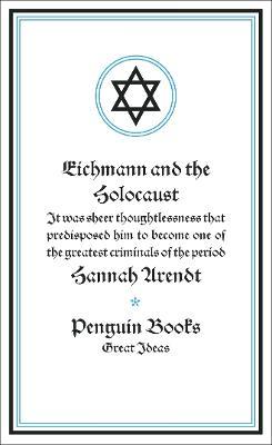 Eichmann and the Holocaust by Hannah Arendt