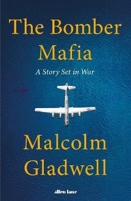 The Bomber Mafia: A Story Set in War book