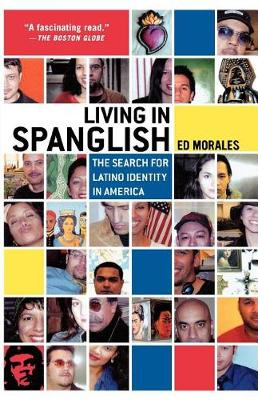 Living in Spanglish by Ed Morales