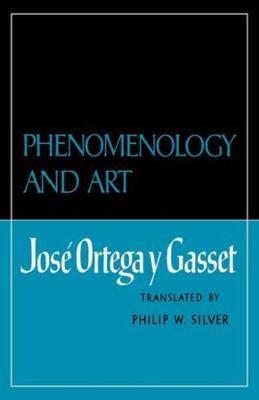 Phenomenology and Art by Jose Ortega y Gasset