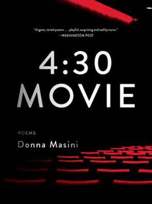 4:30 Movie: Poems by Donna Masini