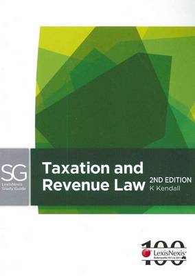 LexisNexis Study Guide: Taxation Law and Revenue by Keith Kendall