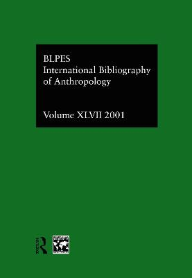 IBSS: Anthropology  Volume 47 by Compiled by the British Library of Political and Economic Science