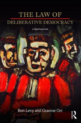 The Law of Deliberative Democracy by Ron Levy