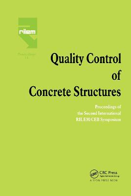 Quality Control of Concrete Structures: Proceedings of the Second International RILEM/CEB Symposium by H. Lambotte