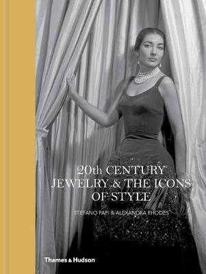 Twentieth-Century Jewelry and the Icons of Style by Stefano Papi