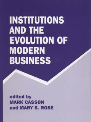 Institutions and the Evolution of Modern Business book