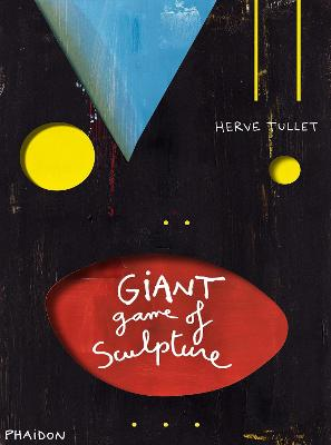 The Giant Game of Sculpture by Herve Tullet