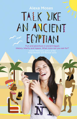 Talk Like an Ancient Egyptian by Alexa Moses