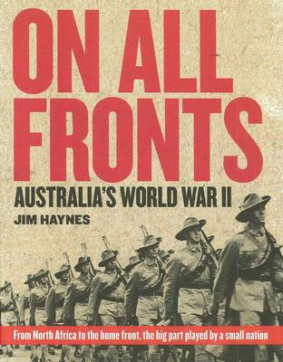 On All Fronts: Australia's Participation in World War II by Jim Haynes