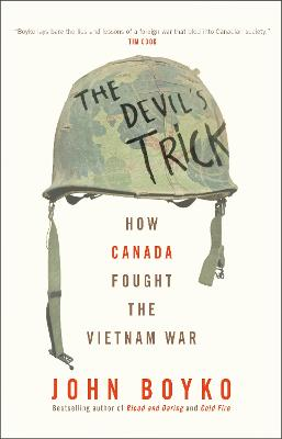The Devil's Trick: How Canada Fought the Vietnam War by John Boyko