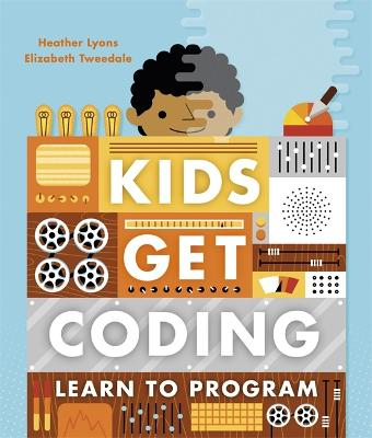 Kids Get Coding: Learn to Program by Heather Lyons