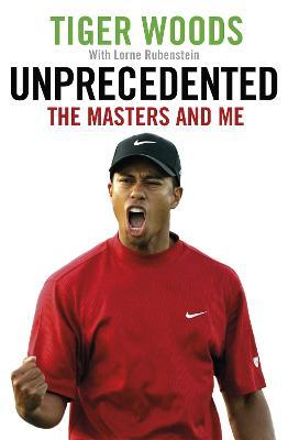 Unprecedented by Tiger Woods