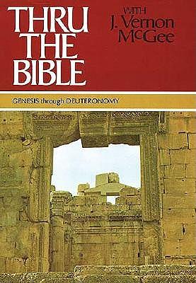 Genesis Through Deuteronomy by Dr J Vernon McGee