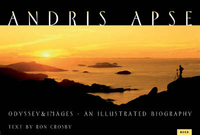 Andris Apse: Odyssey and Images-An Illustrated Biography by Andris Apse